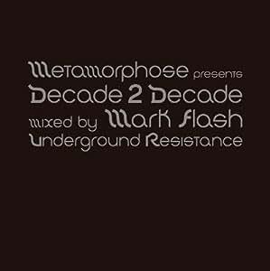 "METAMORPHOSE 2010 PRESENTS ""DECADE 2 DECADE"""