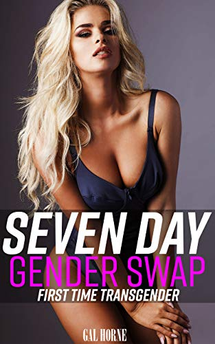 Seven Day Gender Swap: (First Time Transgender) (English Edition)