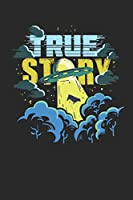 True Story Daily Planner 2020: 6x9 Daily Planner 2020 for an Ancient Astronaut Theorists