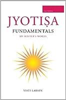 Jyotisa Fundamentals by Visti Larsen(2011-11-16)