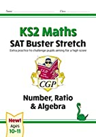 New KS2 Maths SAT Buster Stretch: Number, Ratio & Algebra (for the 2020 tests)