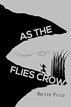As The Flies Crow by [Price, Martin]