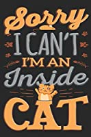 Sorry I Can't I'm An Inside Cat: Gratitude Journal for Cat Lovers (Cats and Kittens Motivational Prompt Journals)