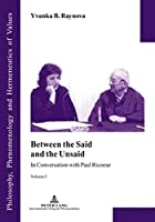 Between the Said and the Unsaid: In Conversation With Paul Ricoeur (Philosophy, Phenomenology and Hermeneutics of Values)