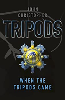Tripods: When the Tripods Came: Book 4 by [Christopher, John]