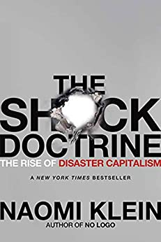 [Klein, Naomi]のThe Shock Doctrine: The Rise of Disaster Capitalism