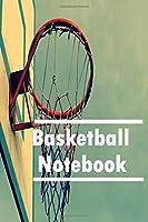 Basketball Notebook: basketball journal, basketball notebook, Ruled, Writing ... for basketball lovers, basketball gifts Paperback.Journal for girls/Journal for boys/Journal For Friends/Women/Men/Office Gag Gift