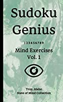Sudoku Genius Mind Exercises Volume 1: Troy, Idaho State of Mind Collection