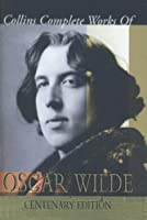 Collins Complete Works of Oscar Wilde: Centenary Edition