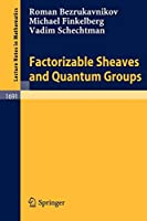 Factorizable Sheaves and Quantum Groups (Lecture Notes in Mathematics)