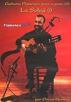 La Solea 1 Guitarra Flamenca Paso a Paso 4 [DVD] [Import]