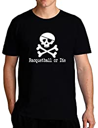 Eddany Racquetball or die Tシャツ