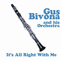 It's All Right with Me by GUS & HIS ORCHESTRA BIVONA (2007-08-21)