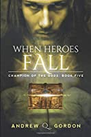 When Heroes Fall (Champion of the Gods)