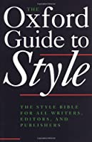 The Oxford Guide to Style (Language Reference S.)