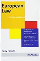 European Law: Eu Institutions and Laws and Their Effect on Member States and Individuals: Part of the Law Explained Series