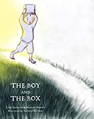 The Boy and the Box: A tender, heart-warming illustrated fable about growing up, making choices, and the impor