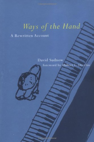 Ways of the Hand: A Rewritten Account (MIT Press)