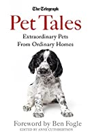 Pet Tales: Extraordinary Pets From Ordinary Homes (Sunday Telegraph)