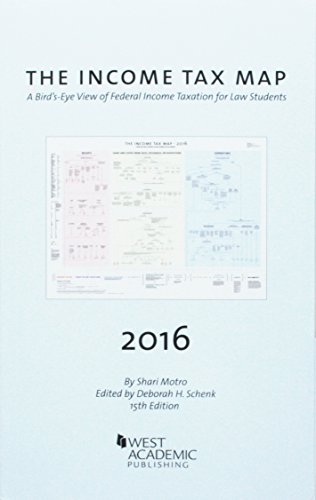 Download The Income Tax Map 2016: A Bird's-eye View of Federal Income Taxation for Law Students 1634607813