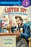 Listen Up!: Alexander Graham Bell's Talking Machine (Step Into Reading. Step 3)