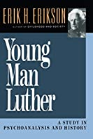 Young Man Luther: A Study in Psychoanalysis and History (Austen Riggs Monograph S) by Erik H. Erikson(1993-06-17)