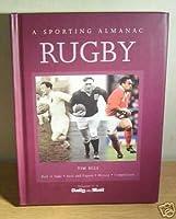 Rugby: A Sporting Almanac