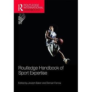 Routledge Handbook of Sport Expertise (Routledge International Handbooks)