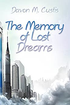 The Memory of Lost Dreams by [Custis, Davon]