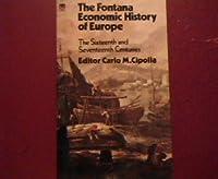Sixteenth and Seventeenth Centuries (Economic History of Europe)