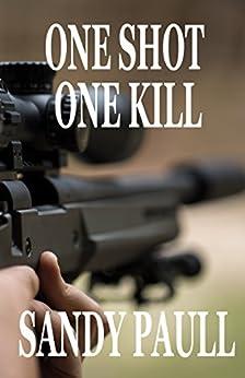 One Shot One Kill by [Paull, Sandy]