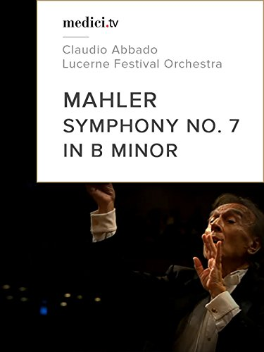 Mahler, Symphony No. 7 in B minor,