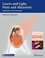 Lasers and Light, Peels and Abrasions: Applications and Treatments by William H. Truswell(2016-03-29)