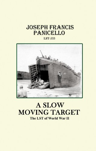 A Slow Moving Target, the Lst of World War Ii (English Edition)