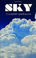 Sky 5 x 8 Weekly 2020 Planner: One Year Calendar