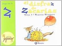El disfraz de Zacarias: Juega Con La Z (Zoo; Zoo De Las Letras)