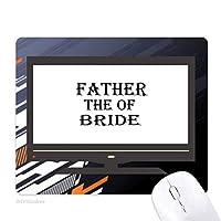 花嫁の父の祭の引用 ノンスリップラバーマウスパッドはコンピュータゲームのオフィス