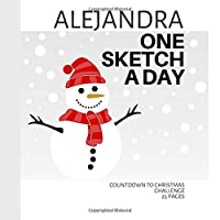 Alejandra: Personalized countdown to Christmas sketchbook with name: One sketch a day for 25 days challenge