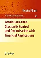 Continuous-time Stochastic Control and Optimization with Financial Applications (Stochastic Modelling and Applied Probability) by Huy?n Pham(2009-07-21)