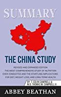 Summary of The China Study: Revised and Expanded Edition: The Most Comprehensive Study of Nutrition Ever Conducted and the Startling Implications for Diet, Weight Loss, and Long-Term Health