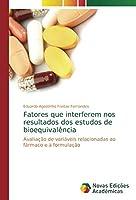 Fatores Que Interferem Nos Resultados DOS Estudos de Bioequivalencia