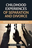 Childhood experiences of separation and divorce: Reflections from young adults