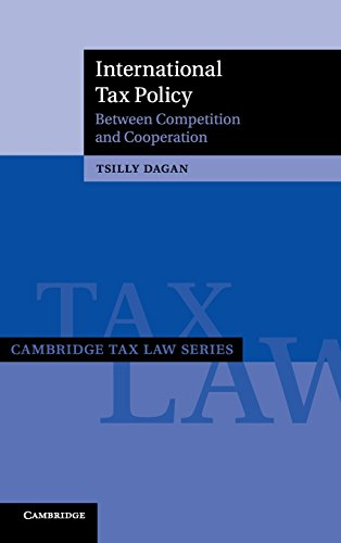Download International Tax Policy: Between Competition and Cooperation (Cambridge Tax Law Series) 1107112109