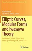 Elliptic Curves, Modular Forms and Iwasawa Theory: In Honour of John H. Coates' 70th Birthday, Cambridge, UK, March 2015 (Springer Proceedings in Mathematics & Statistics)