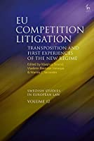 EU Competition Litigation: Transposition and First Experiences of the New Regime (Swedish Studies in European Law)