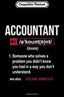 Composition Notebook: Funny Accountant Definition See Also Wizard Journal/Notebook Blank Lined Ruled 6x9 100 Pages