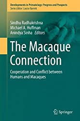 The Macaque Connection: Cooperation and Conflict between Humans and Macaques (Developments in Primatology: Progress and Prospects)
