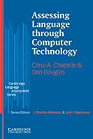 Assessing Language Through Computer Technology: Undergraduate and Graduate Students, Academic Researchers. Paperback