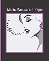Music Manscript Paper: Blank Composition Music and Manuscript Paper for Musicians and Songwriters, for teachers and students as well a new and seasoned composers.