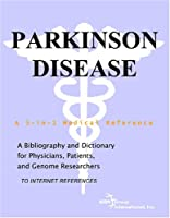 Parkinson Disease - A Bibliography and Dictionary for Physicians, Patients, and Genome Researchers